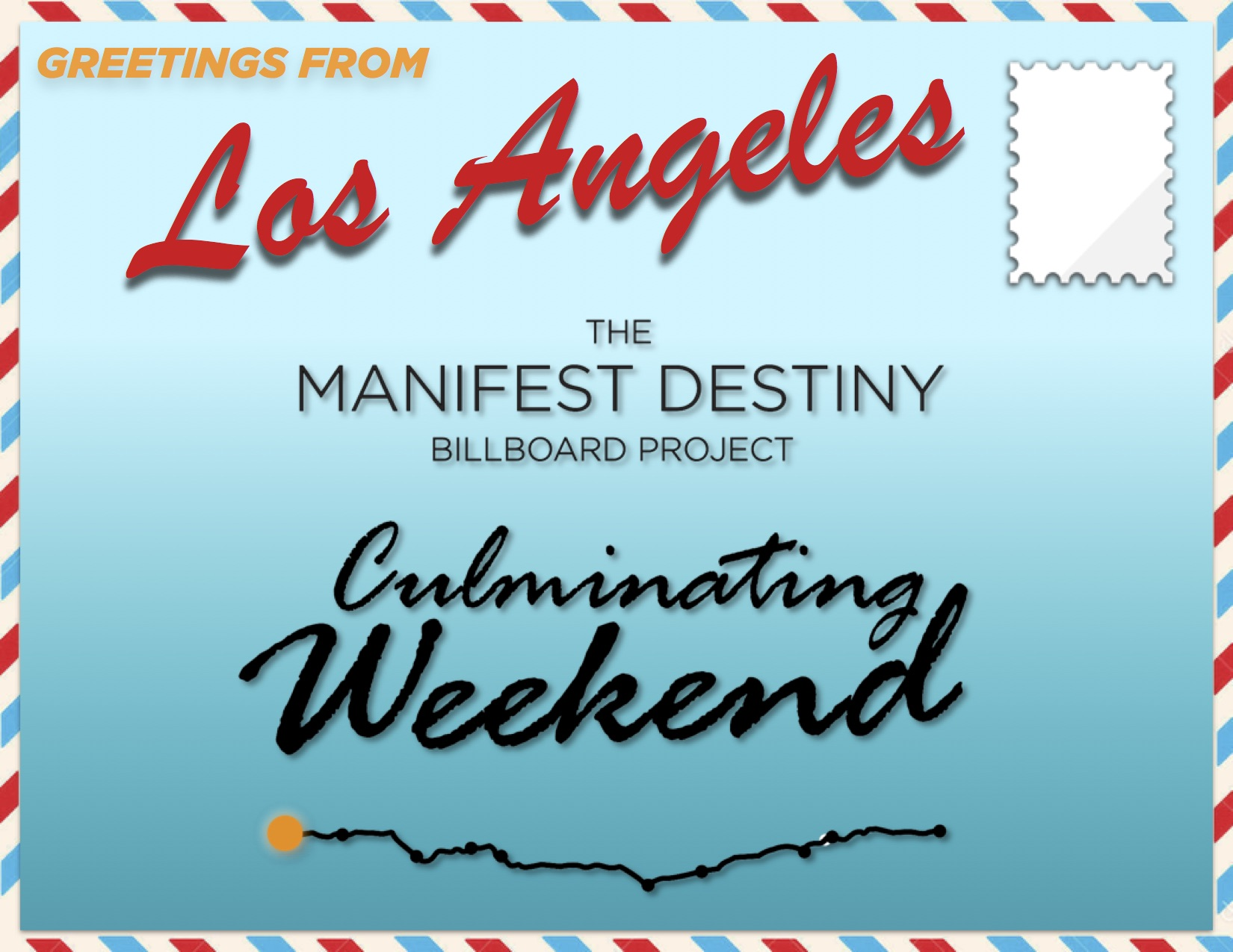 The Manifest Destiny Billboard Project, Culminating Weekend