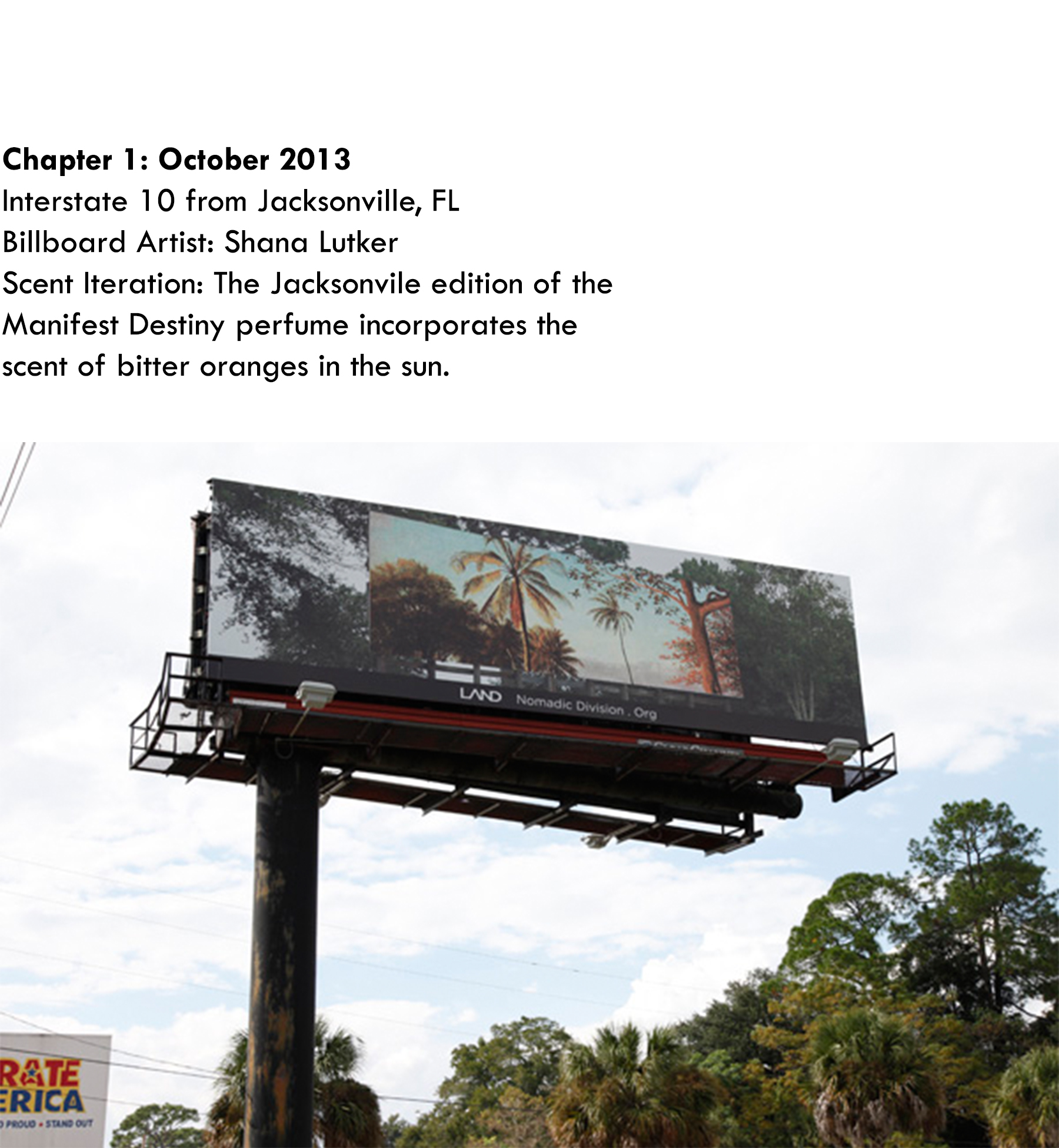 Chapter 1: December 2013, Shana Lutker, Interstate 10 from Jacksonville, FL, Scent Iteration: The scent of bitter oranges in the sun...